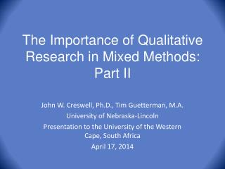 The Importance of Qualitative Research in Mixed Methods: Part II