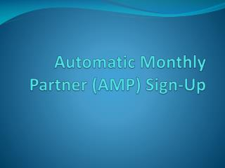 Automatic Monthly Partner (AMP) Sign-Up