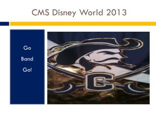 CMS Disney World 2013