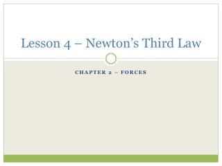 Lesson 4 – Newton's Third Law