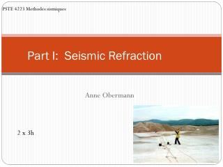 Part I:  Seismic Refraction