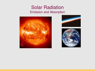 Solar Radiation Emission and Absorption