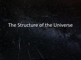 The Structure of the Universe