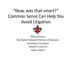 """Now , was that smart ?"" Common Sense Can Help You Avoid Litigation"