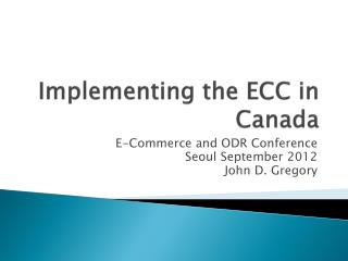 Implementing the ECC in Canada