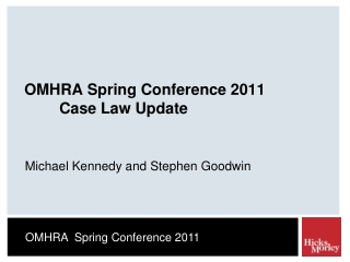 OMHRA Spring Conference 2011 	Case Law Update