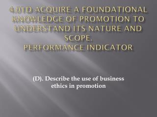 4.01d  Acquire a foundational knowledge of promotion to understand its nature and scope. Performance Indicator