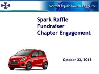 Spark Raffle Fundraiser Chapter Engagement October  22, 2013