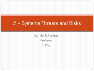 2 – Systems Threats and Risks