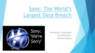 Sony: The World's Largest Data Breach
