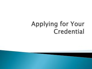 Applying for Your Credential