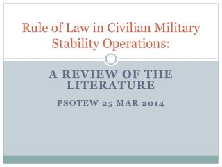 Rule of Law in Civilian Military Stability Operations: