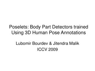 Poselets: Body Part Detectors trained Using 3D Human Pose Annotations