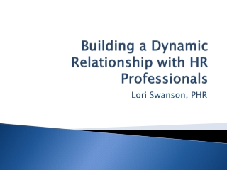 Building a Dynamic Relationship with HR Professionals