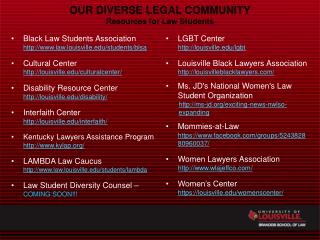 OUR DIVERSE LEGAL COMMUNITY Resources for Law Students