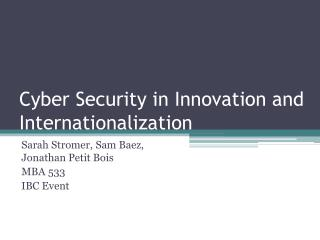 Cyber Security in Innovation and Internationalization
