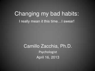 Changing my bad habits: I really mean it this time…I swear!