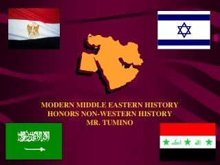 MODERN MIDDLE EASTERN HISTORY HONORS NON-WESTERN HISTORY MR. TUMINO