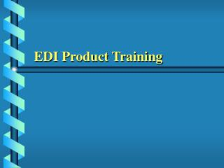 EDI Product Training