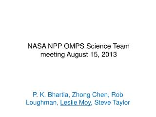 NASA NPP OMPS Science  Team meeting August  15,  2013