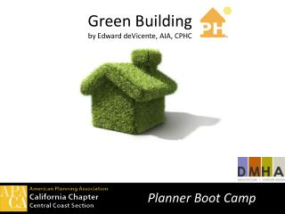 Green Building by Edward deVicente, AIA, CPHC