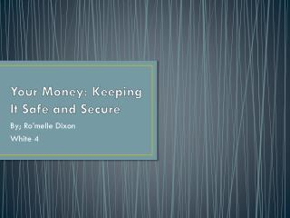 Your Money: Keeping It Safe and Secure