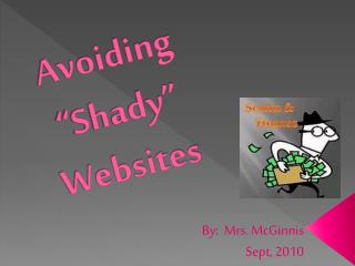 "Avoiding ""Shady"" Websites"