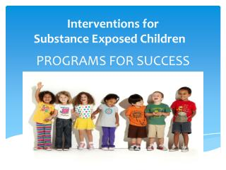 Interventions for Substance Exposed Children