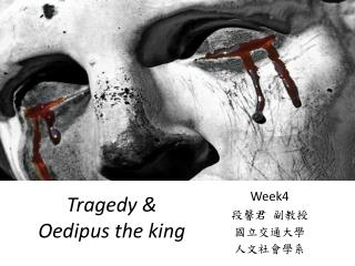 Tragedy & Oedipus the king