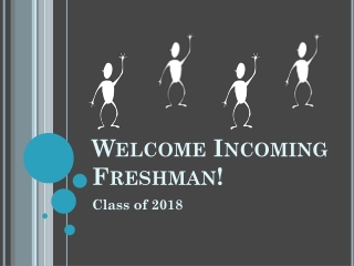 Welcome Incoming Freshman!