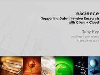 eScience Supporting Data-Intensive Research with Client + Cloud