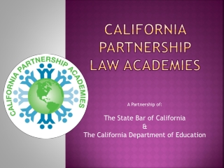 CALIFORNIA PARTNERSHIP LAW ACADEMIES