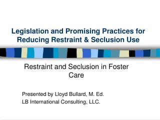 Legislation and Promising Practices for Reducing Restraint & Seclusion Use