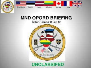 MND OPORD BRIEFING Tallinn, Estonia 11 Jun 12