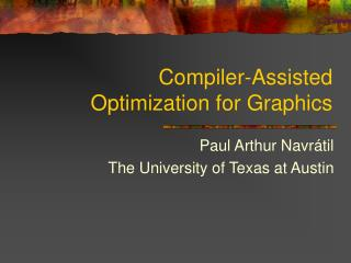 Compiler-Assisted  Optimization for Graphics