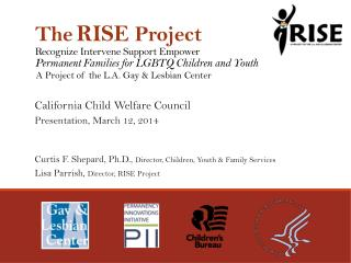 The RISE  Project Recognize Intervene Support Empower Permanent  Families for  LGBTQ  Children and Youth