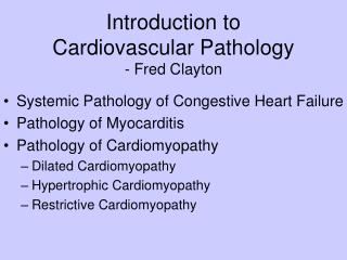 Introduction to  Cardiovascular Pathology - Fred Clayton