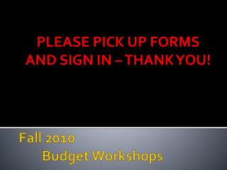 Fall 2010 	Budget Workshops