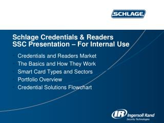 Schlage Credentials & Readers SSC Presentation – For Internal Use