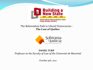 The Referendum Path in Liberal Democracies  : The Case of Québec DANIEL TURP Professor at the Faculty of Law of the Uni