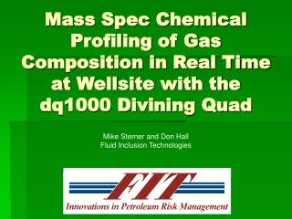 Mass Spec Chemical Profiling of Gas Composition in Real Time at Wellsite with the dq1000 Divining Quad
