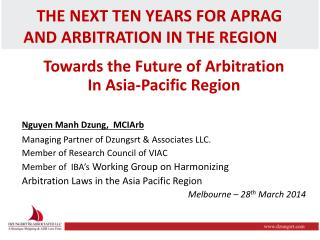 The Next Ten Years for APRAG  and Arbitration in the Region