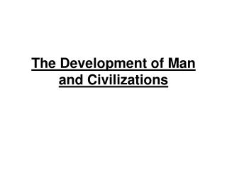 The Development of Man and Civilizations