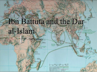 Ibn Battuta and the Dar al-Islam