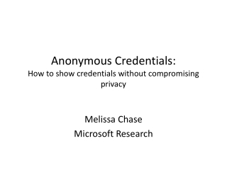 Anonymous Credentials: How to show credentials without compromising privacy