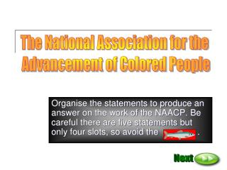 Organise the statements to produce an answer on the work of the NAACP. Be careful there are five statements but only fou