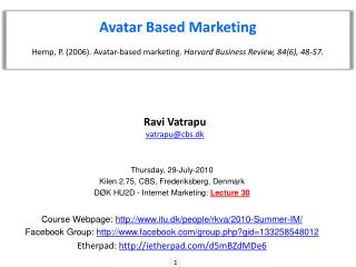 Avatar Based Marketing Hemp, P. (2006). Avatar-based marketing.  Harvard Business Review, 84(6), 48-57.