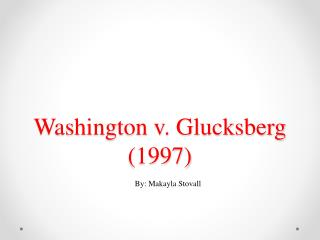 Washington v. Glucksberg (1997)