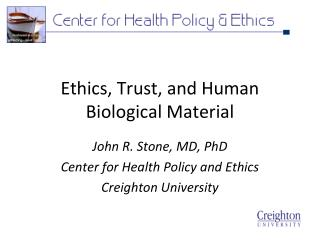 Ethics, Trust, and Human Biological Material