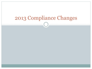 2013 Compliance Changes